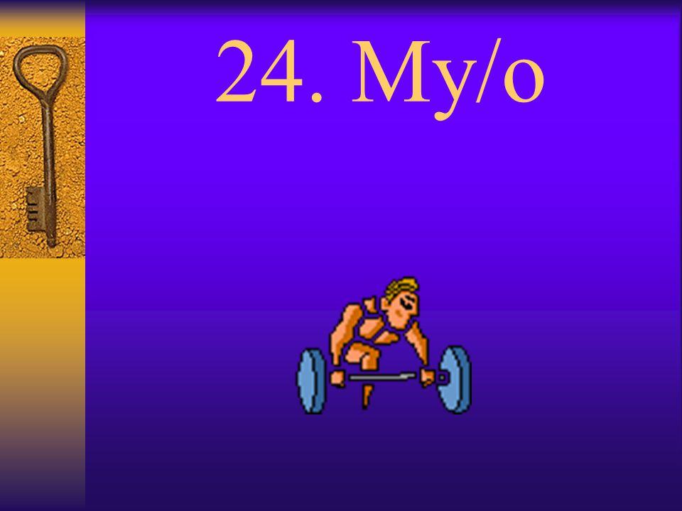 23. Myel/o