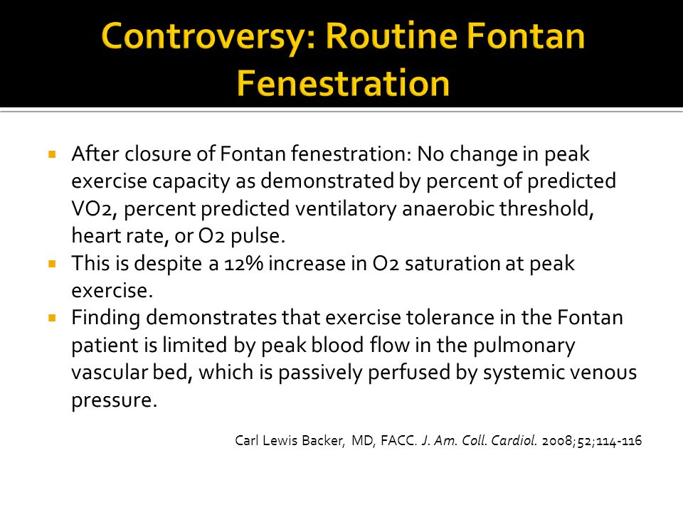  After closure of Fontan fenestration: No change in peak exercise capacity as demonstrated by percent of predicted VO2, percent predicted ventilatory