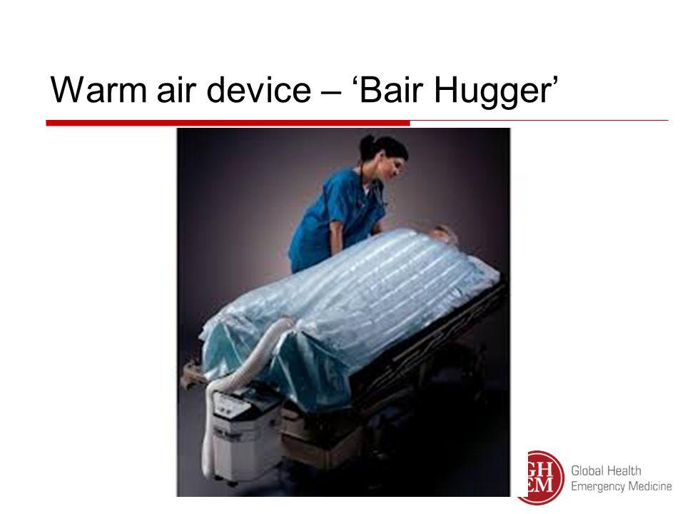 Warm air device – 'Bair Hugger'