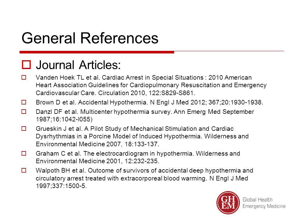 General References  Journal Articles:  Vanden Hoek TL et al.