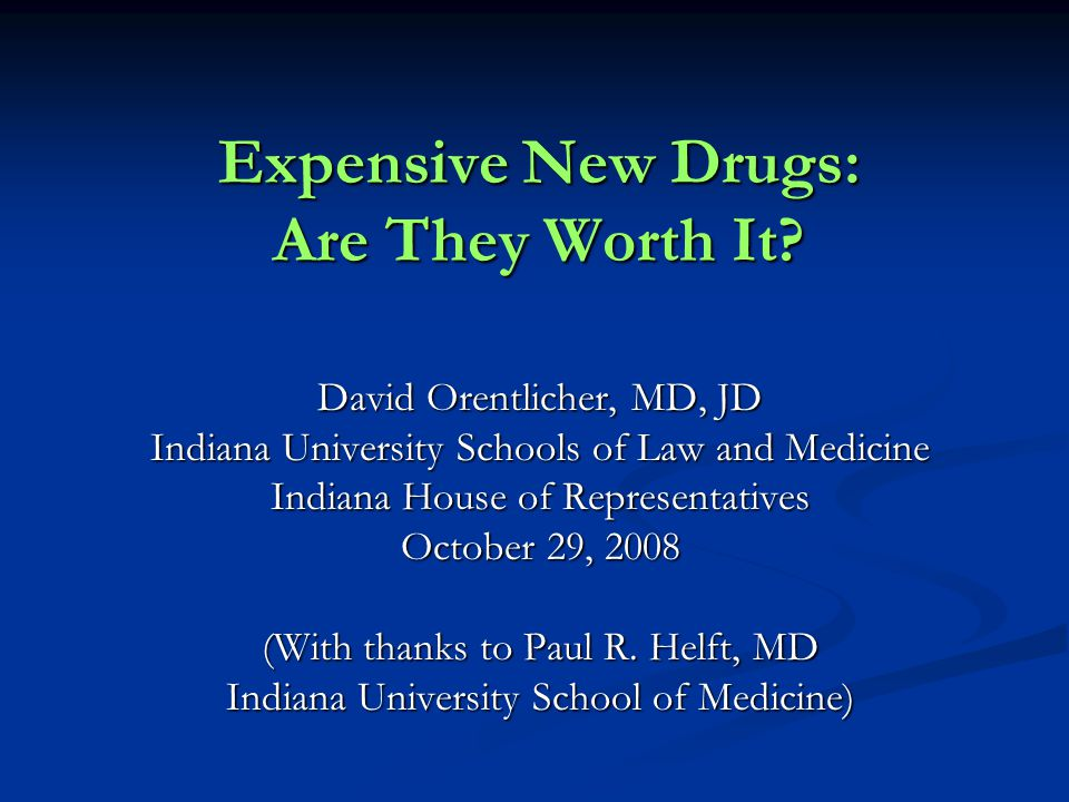 Expensive New Drugs: Are They Worth It.