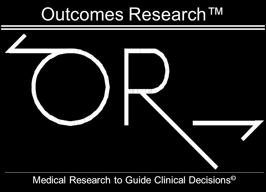 Outcomes Research™ Medical Research to Guide Clinical Decisions ©
