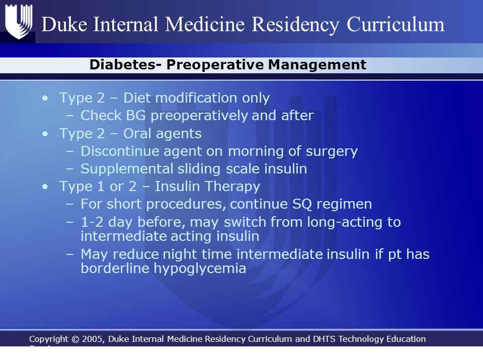 Copyright © 2005, Duke Internal Medicine Residency Curriculum and DHTS Technology Education Services Duke Internal Medicine Residency Curriculum Diabe