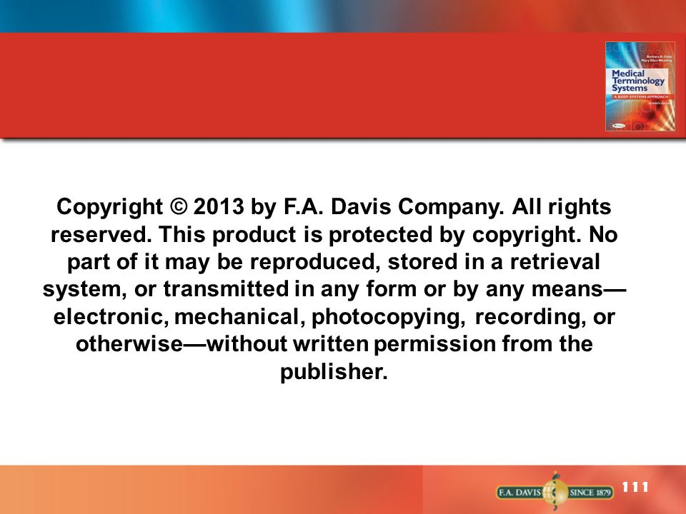 111 Copyright © 2013 by F.A. Davis Company. All rights reserved. This product is protected by copyright. No part of it may be reproduced, stored in a