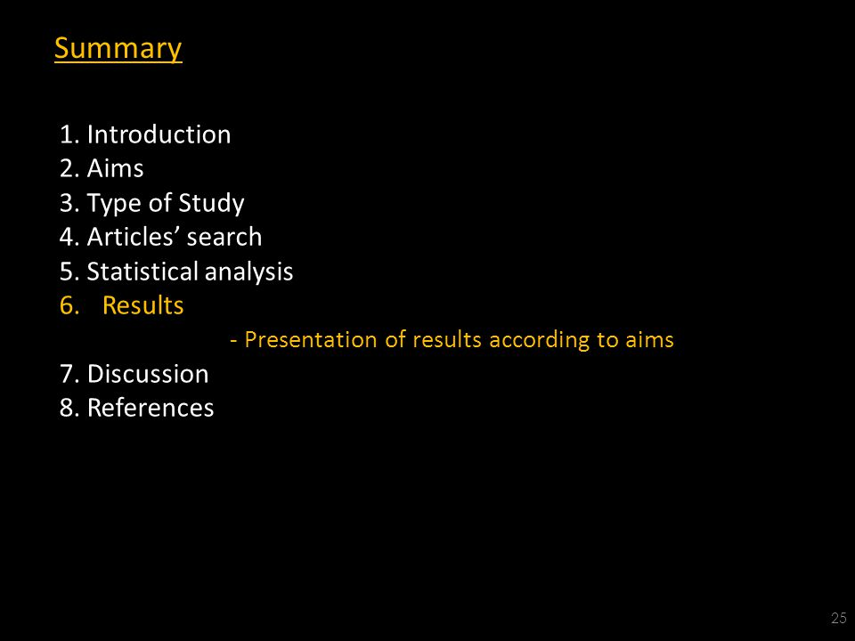 Summary 25 1. Introduction 2. Aims 3. Type of Study 4.