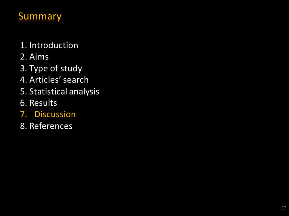 Summary 37 1. Introduction 2. Aims 3. Type of study 4.