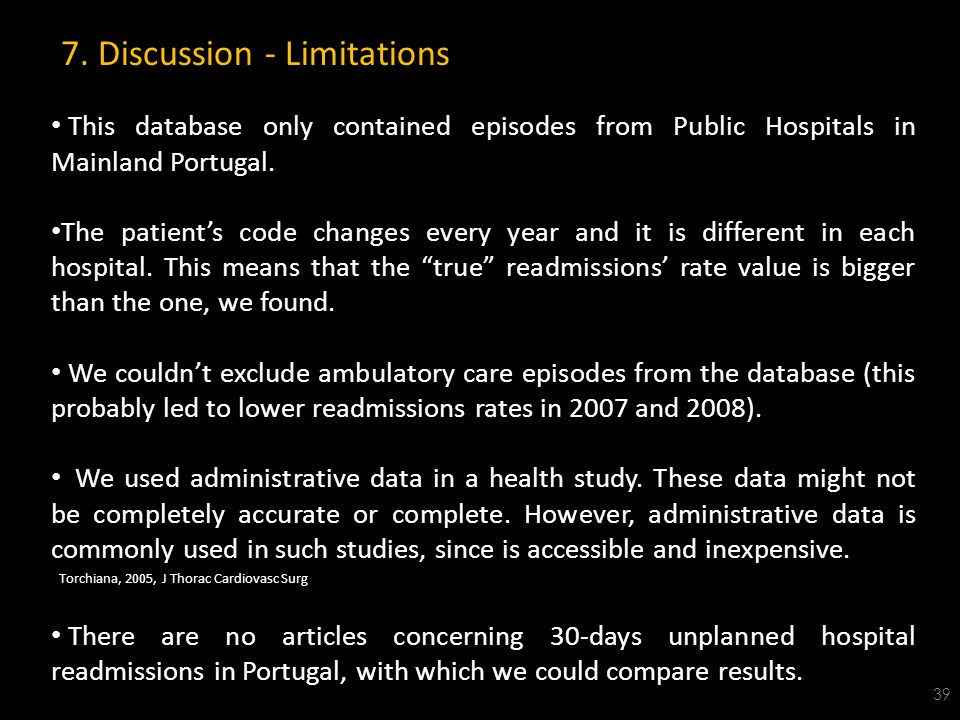 7. Discussion - Limitations 39 This database only contained episodes from Public Hospitals in Mainland Portugal. The patient's code changes every year