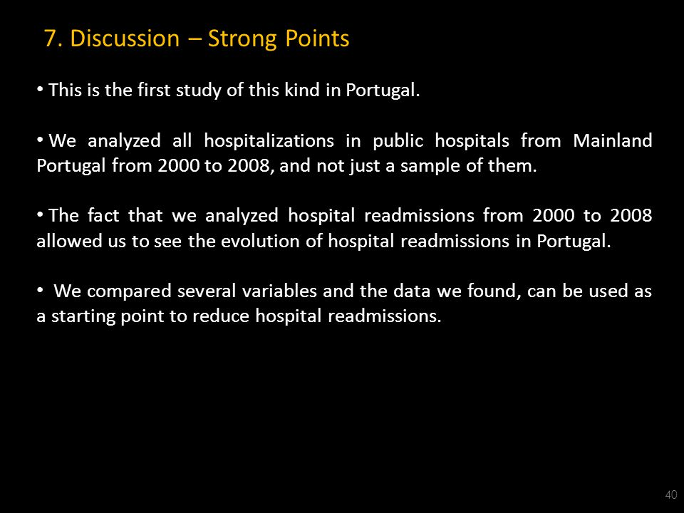 7. Discussion – Strong Points 40 This is the first study of this kind in Portugal.