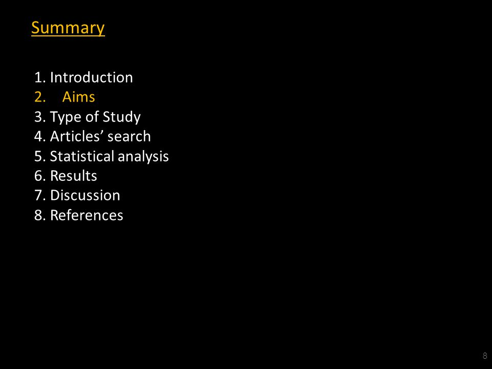 Summary 8 1. Introduction 2. Aims 3. Type of Study 4.