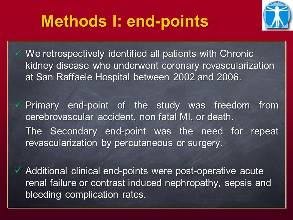 Methods I: end-points We retrospectively identified all patients with Chronic kidney disease who underwent coronary revascularization at San Raffaele Hospital between 2002 and 2006.