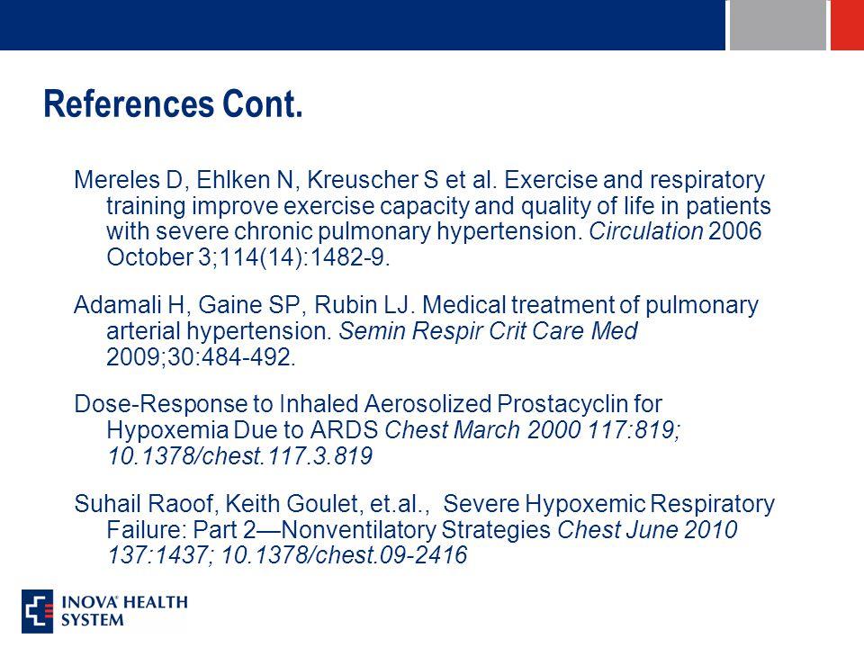 References Cont. Mereles D, Ehlken N, Kreuscher S et al.
