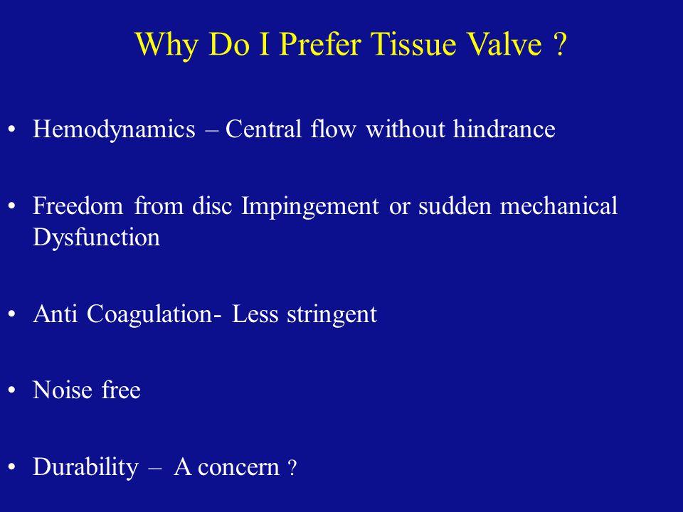 Why Do I Prefer Tissue Valve .