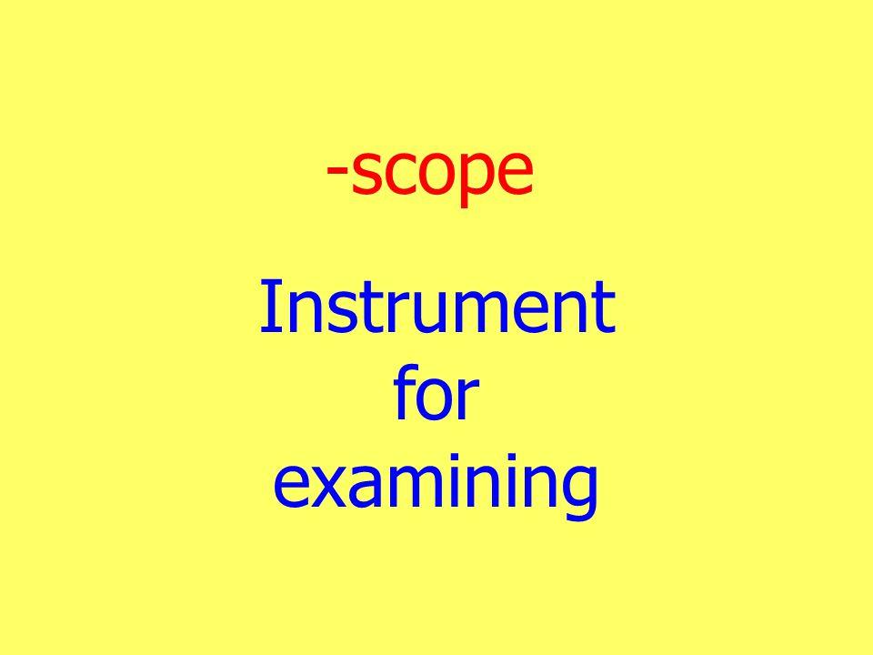 -scope Instrument for examining