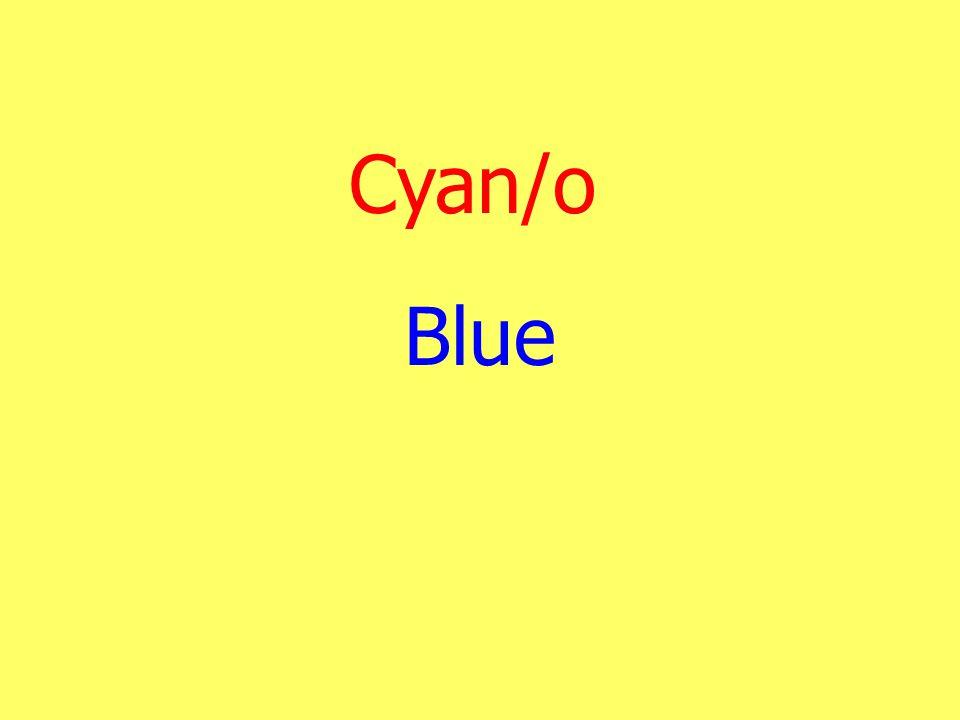 Cyan/o Blue