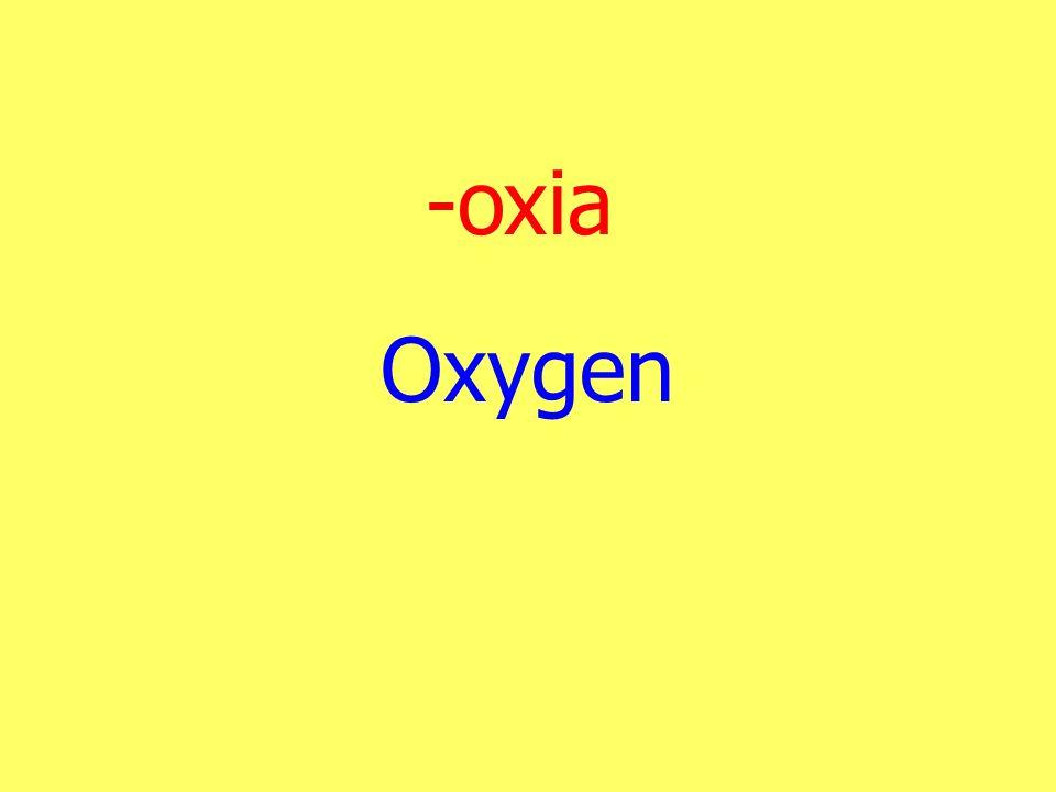 -oxia Oxygen