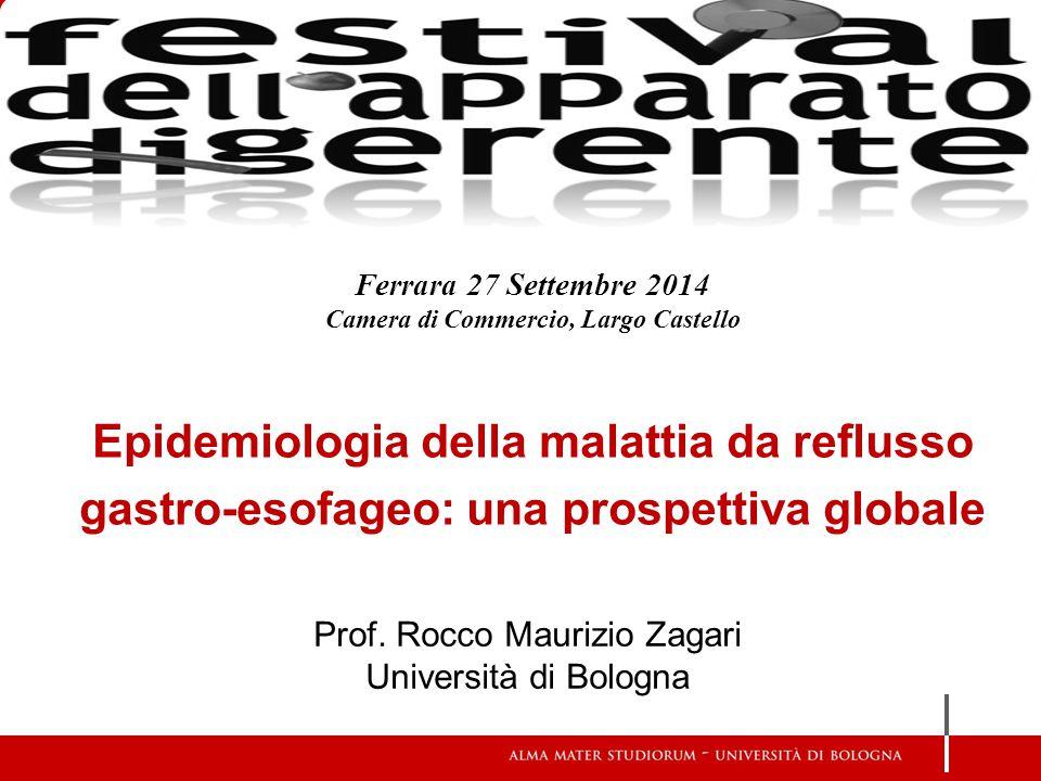 Prof. Rocco Maurizio Zagari Università di Bologna Epidemiologia della malattia da reflusso gastro-esofageo: una prospettiva globale Ferrara 27 Settemb