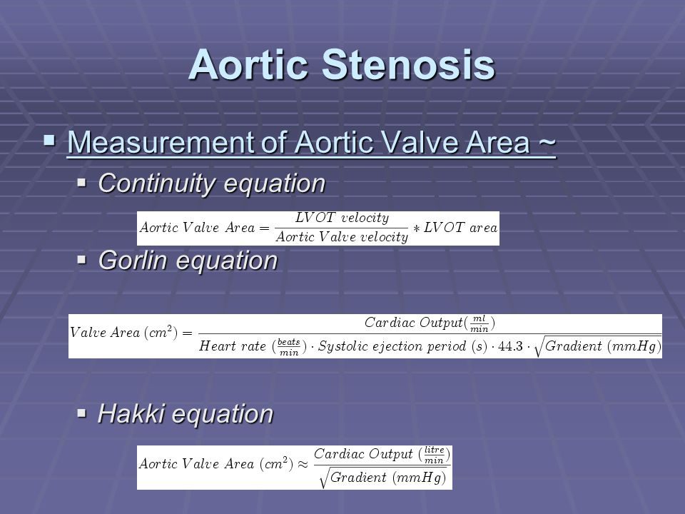  Measurement of Aortic Valve Area ~  Continuity equation  Gorlin equation  Hakki equation