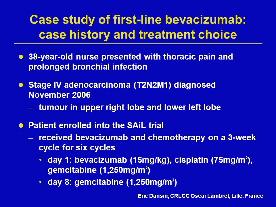 Case study of first-line bevacizumab: case history and treatment choice 38-year-old nurse presented with thoracic pain and prolonged bronchial infecti