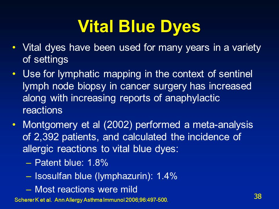 Vital Blue Dyes Vital dyes have been used for many years in a variety of settings Use for lymphatic mapping in the context of sentinel lymph node biop