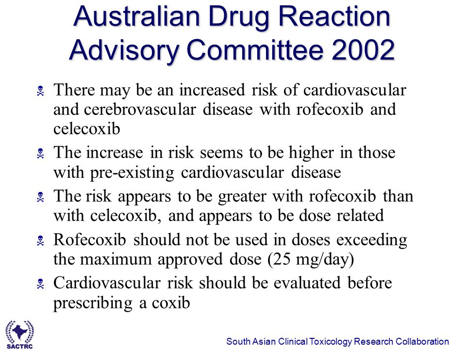 Australian Drug Reaction Advisory Committee 2002  There may be an increased risk of cardiovascular and cerebrovascular disease with rofecoxib and cel