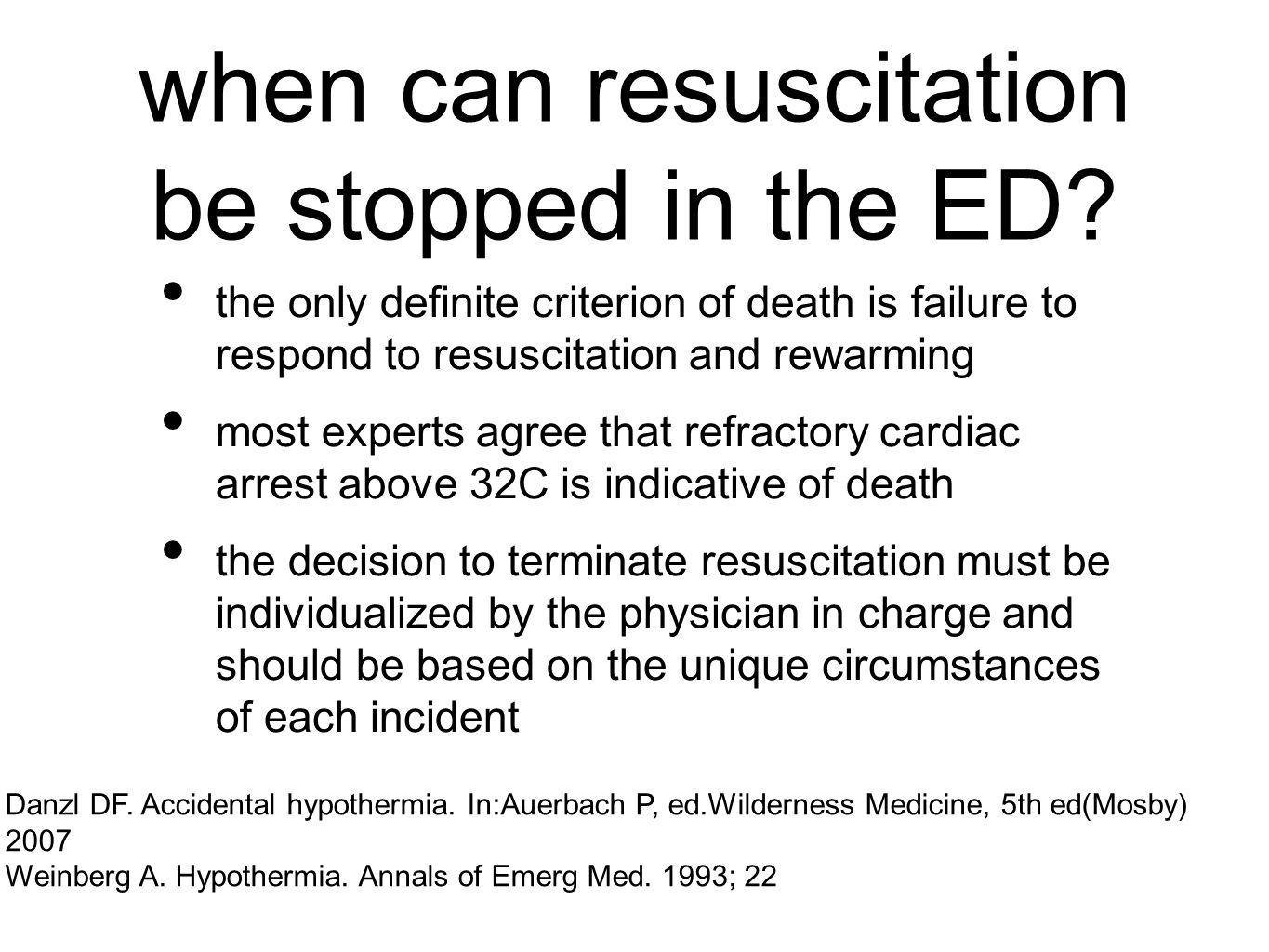 when can resuscitation be stopped in the ED.