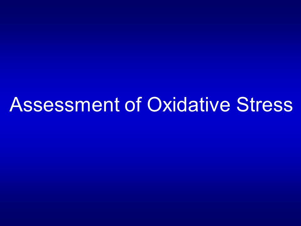 Assessment of Oxidative Stress