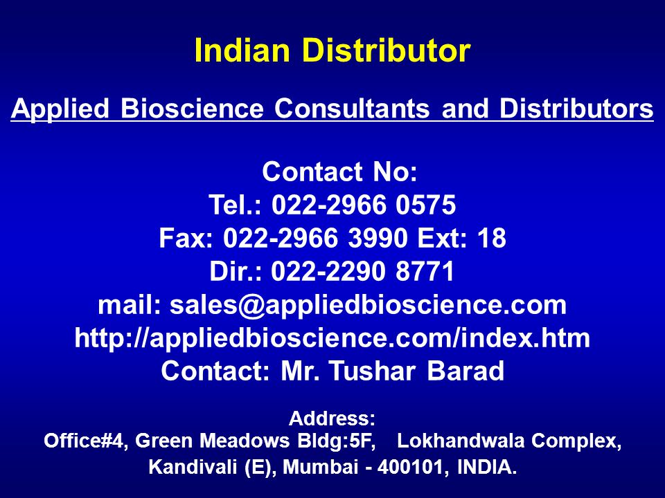 Indian Distributor Address: Office#4, Green Meadows Bldg:5F, Lokhandwala Complex, Kandivali (E), Mumbai - 400101, INDIA. Contact No: Tel.: 022-2966 05