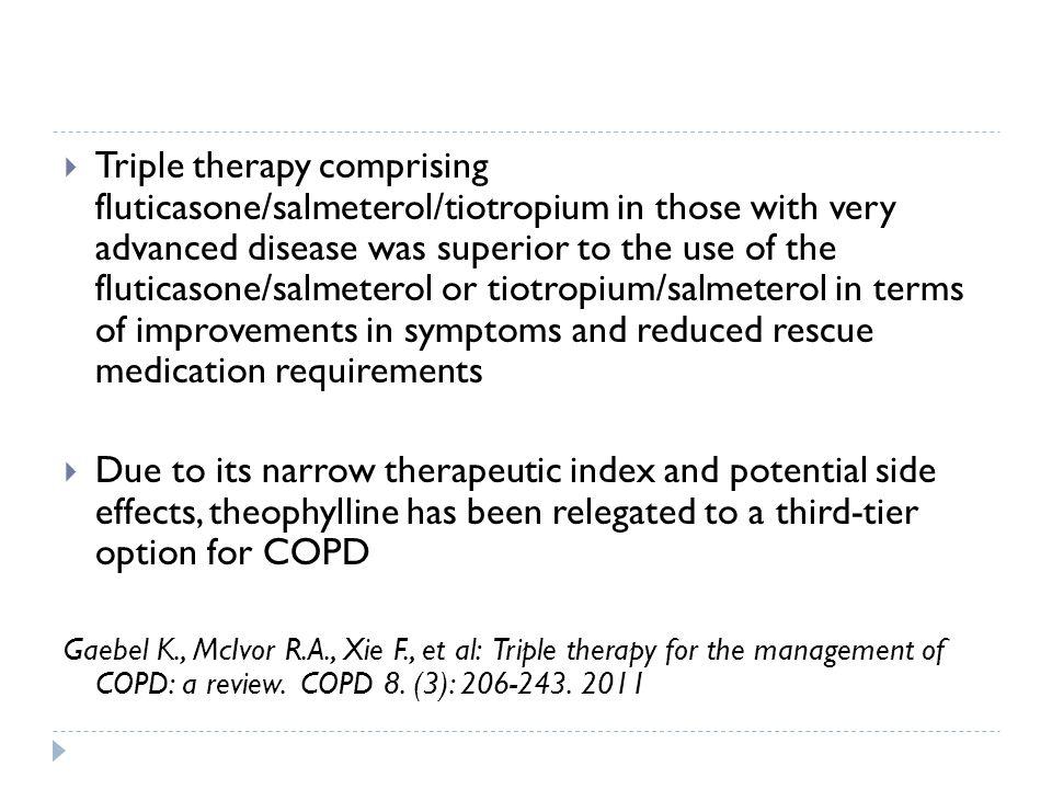  Triple therapy comprising fluticasone/salmeterol/tiotropium in those with very advanced disease was superior to the use of the fluticasone/salmetero