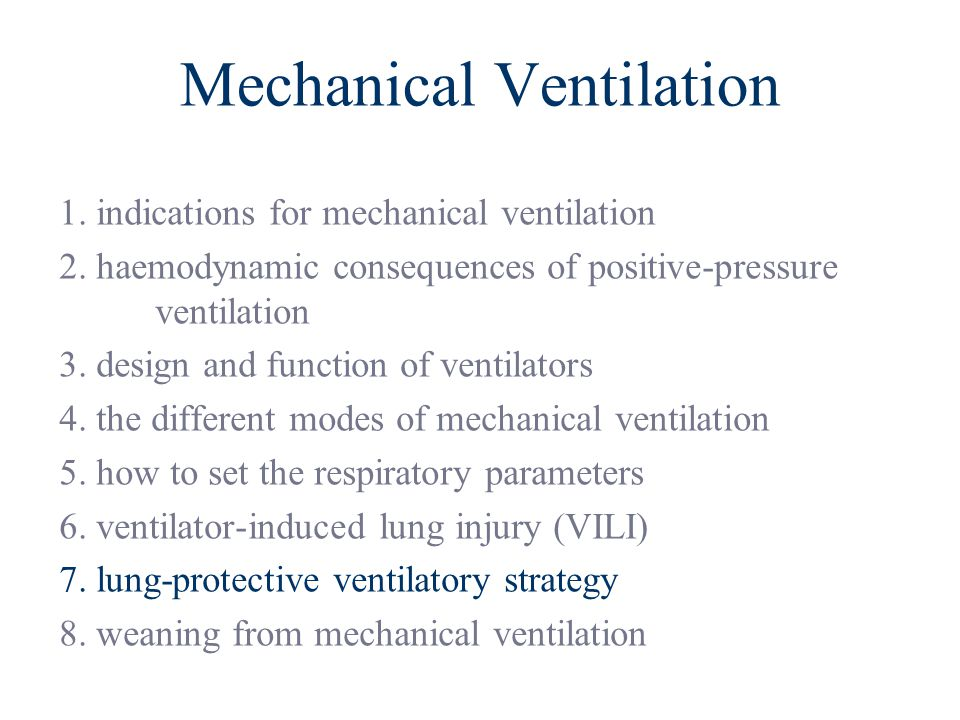 Mechanical Ventilation 1. indications for mechanical ventilation 2. haemodynamic consequences of positive-pressure ventilation 3. design and function