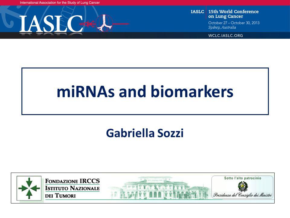 miRNAs and biomarkers Gabriella Sozzi