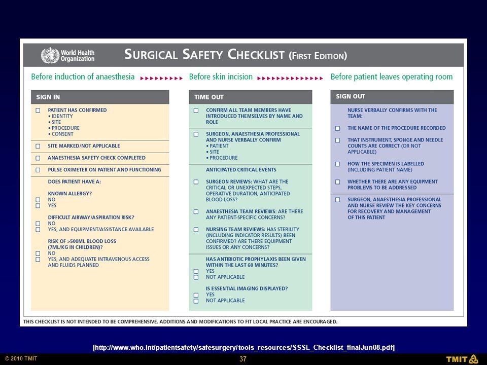 37 © 2010 TMIT [http://www.who.int/patientsafety/safesurgery/tools_resources/SSSL_Checklist_finalJun08.pdf]
