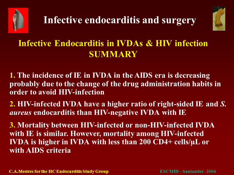 Infective endocarditis and surgery C.A.Mestres for the HC Endocarditis Study GroupESCMID – Santander - 2006 Comments The area is very good for Gram – and polymicrobial although with low statistical power There is statistical power for significance in the Staphylococci and Streptococci groups