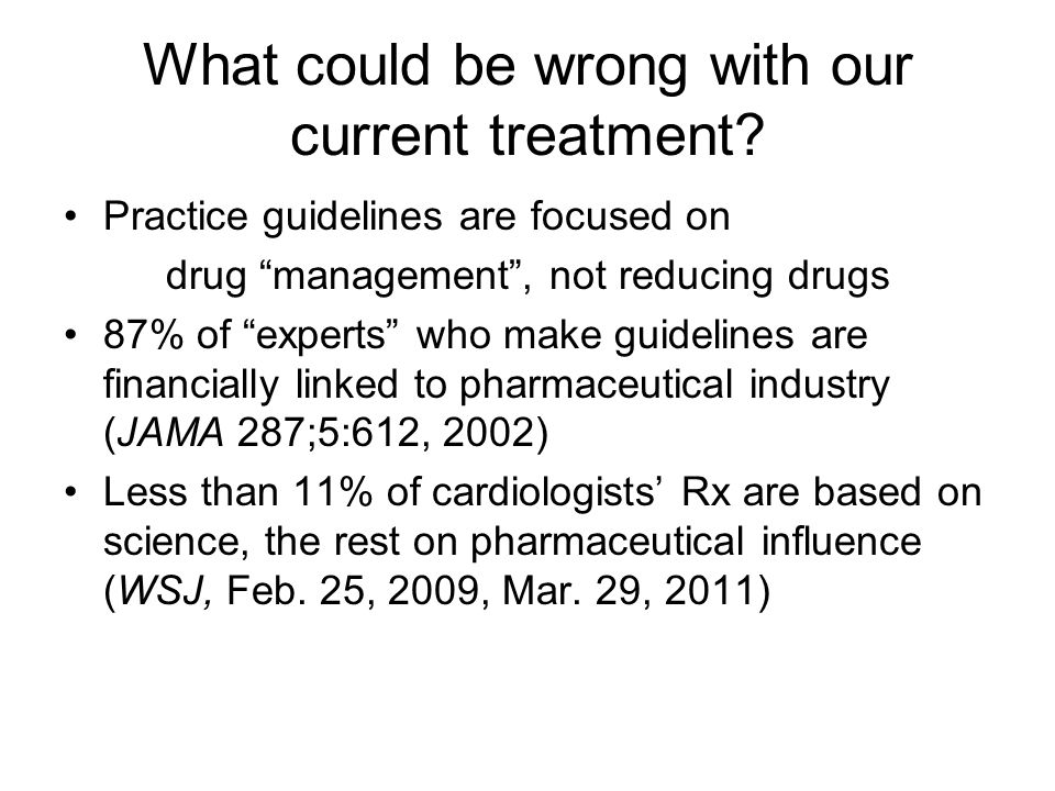 "What could be wrong with our current treatment? Practice guidelines are focused on drug ""management"", not reducing drugs 87% of ""experts"" who make gui"