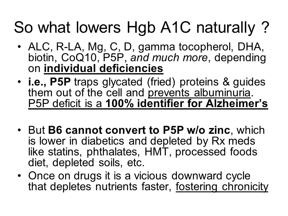 So what lowers Hgb A1C naturally .