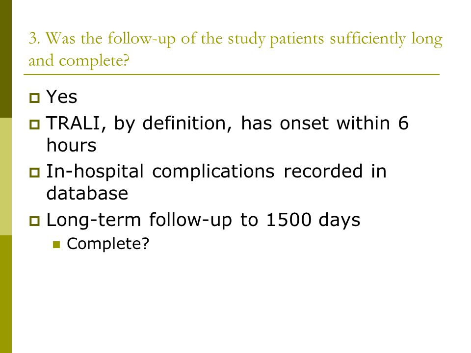 3. Was the follow-up of the study patients sufficiently long and complete.