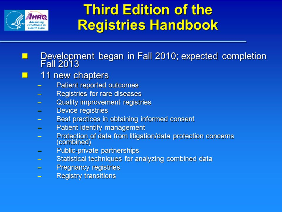 Third Edition of the Registries Handbook Development began in Fall 2010; expected completion Fall 2013 Development began in Fall 2010; expected comple