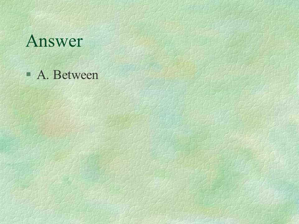 The prefix inter- means A. Between B. Below C. Through D.Excessive