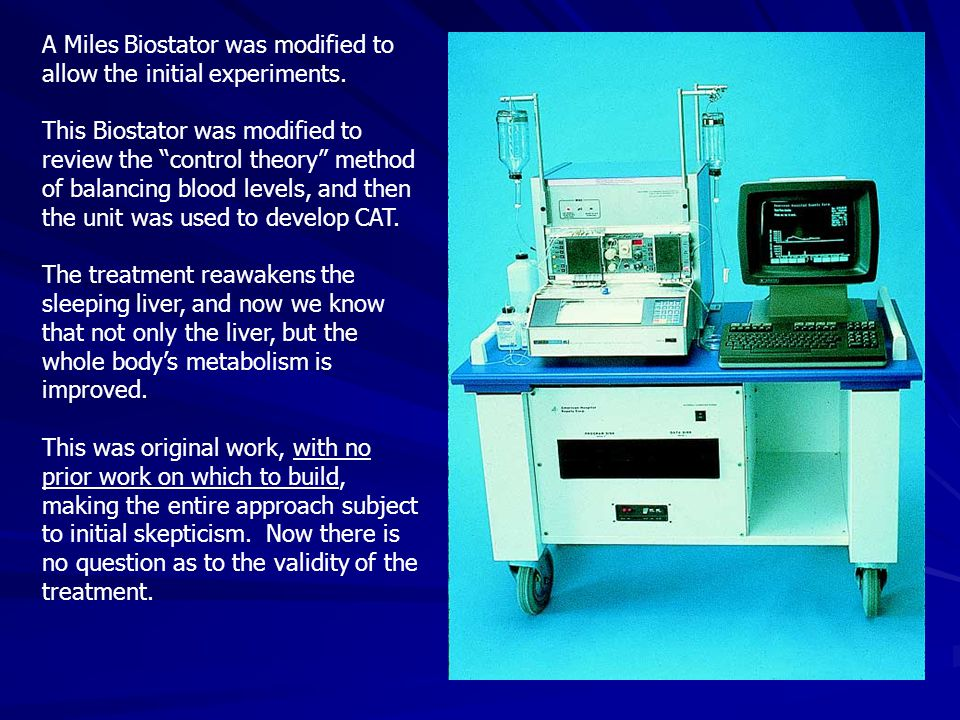 A Miles Biostator was modified to allow the initial experiments.