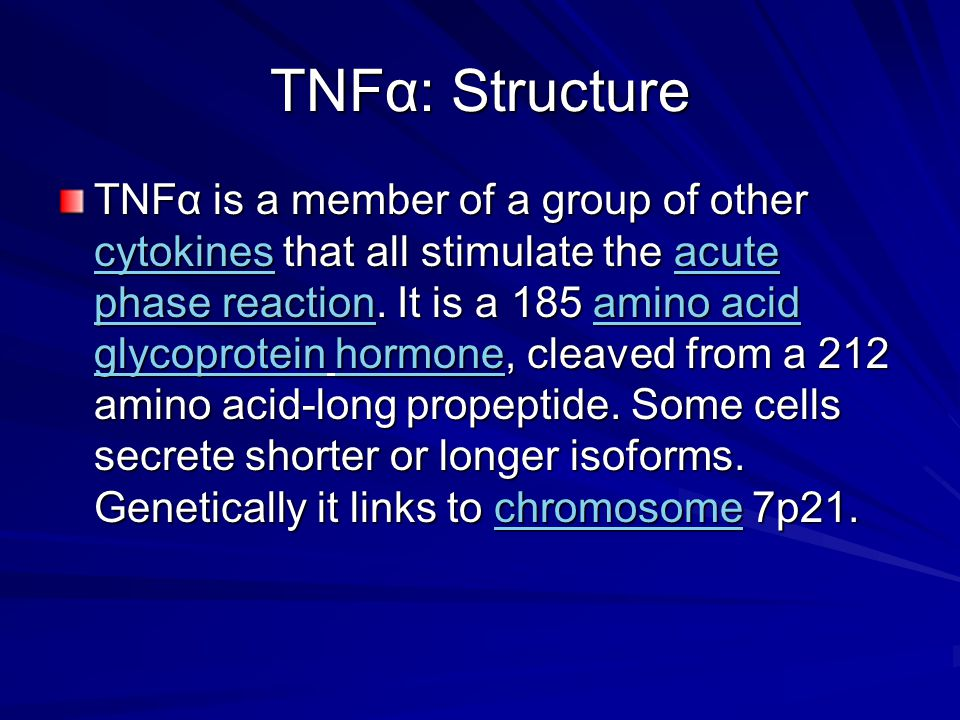 TNFα: Structure TNFα is a member of a group of other cytokines that all stimulate the acute phase reaction.