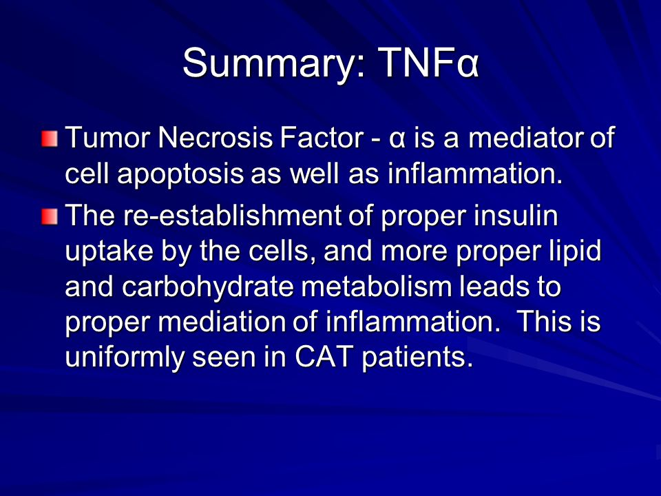 Summary: TNFα Tumor Necrosis Factor - α is a mediator of cell apoptosis as well as inflammation.