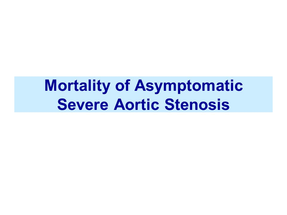 Mortality of Asymptomatic Severe Aortic Stenosis