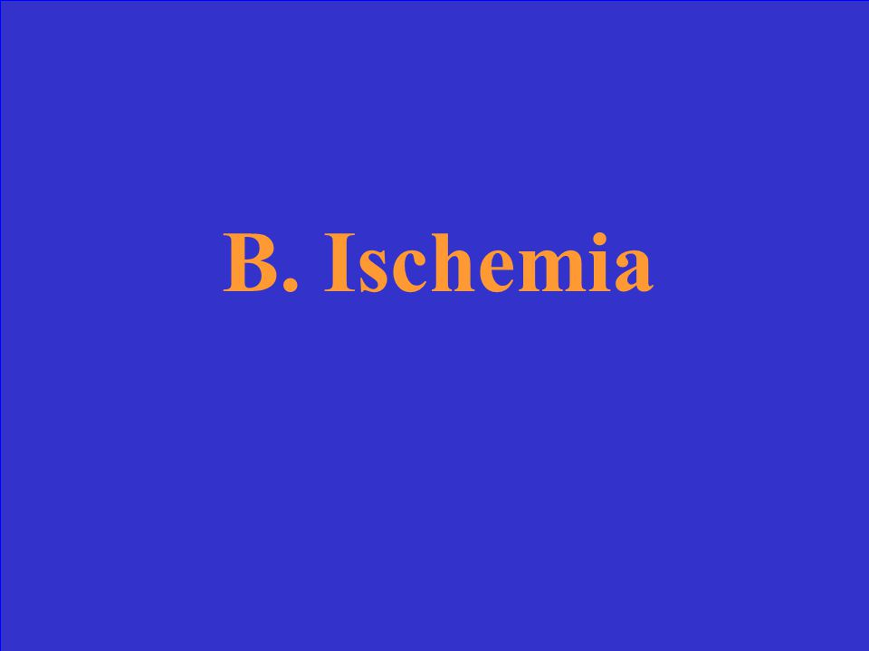 Oxygen deficiency is surrounding tissues is called: a.Infarction b.Ischemia c.Anemia