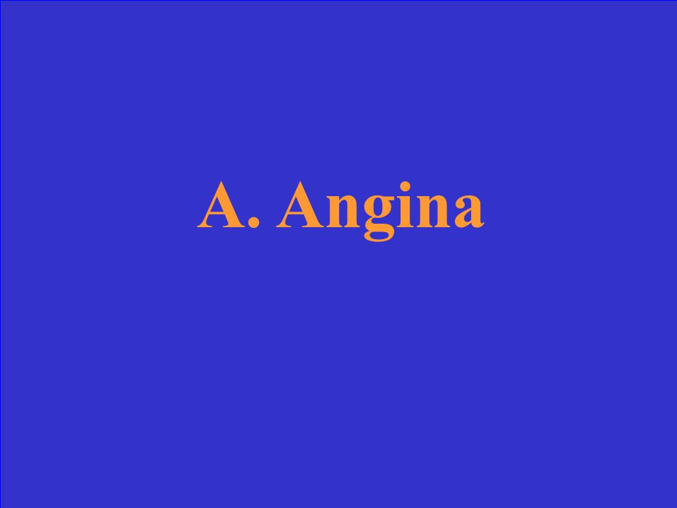 Suffocating chest pain associated with coronary artery disease is called: a.Angina b.Hyperalgia c.Pectorodynia