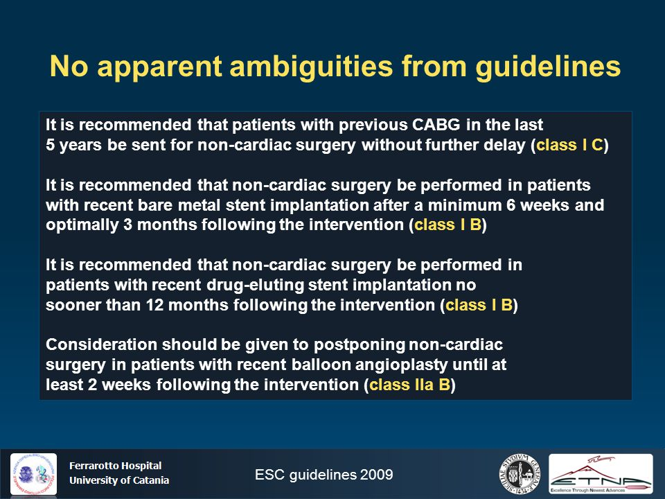Ospedale Ferrarotto Università di Catania No apparent ambiguities from guidelines It is recommended that patients with previous CABG in the last 5 yea