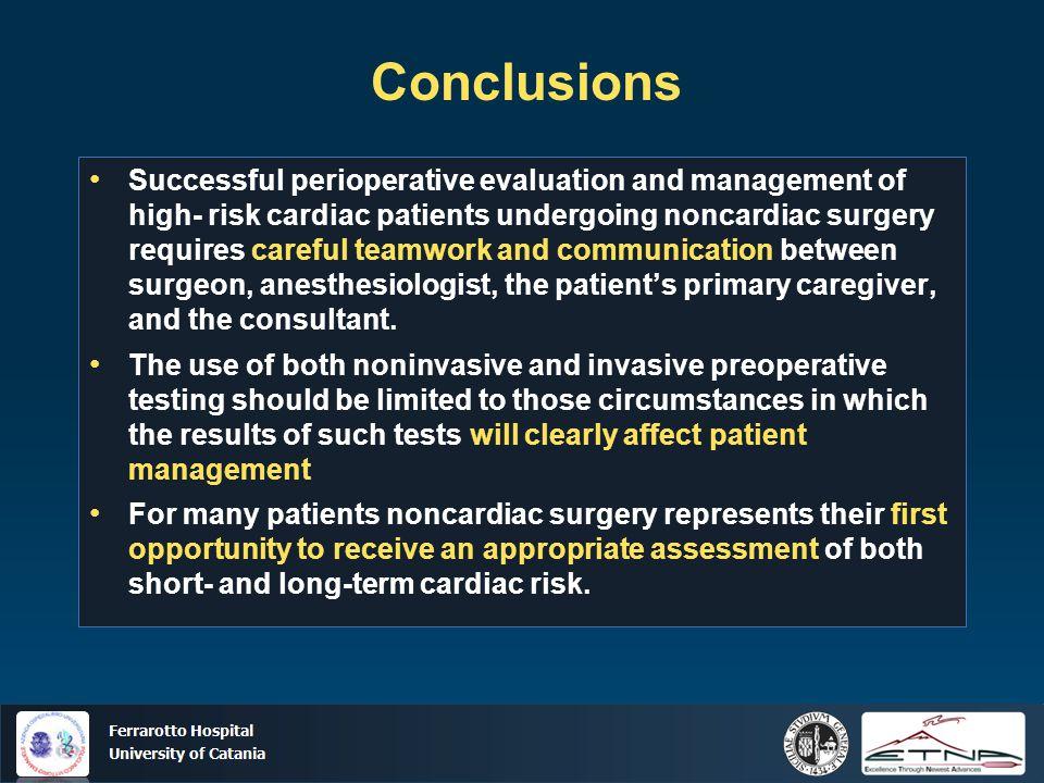 Ospedale Ferrarotto Università di Catania Successful perioperative evaluation and management of high- risk cardiac patients undergoing noncardiac surg