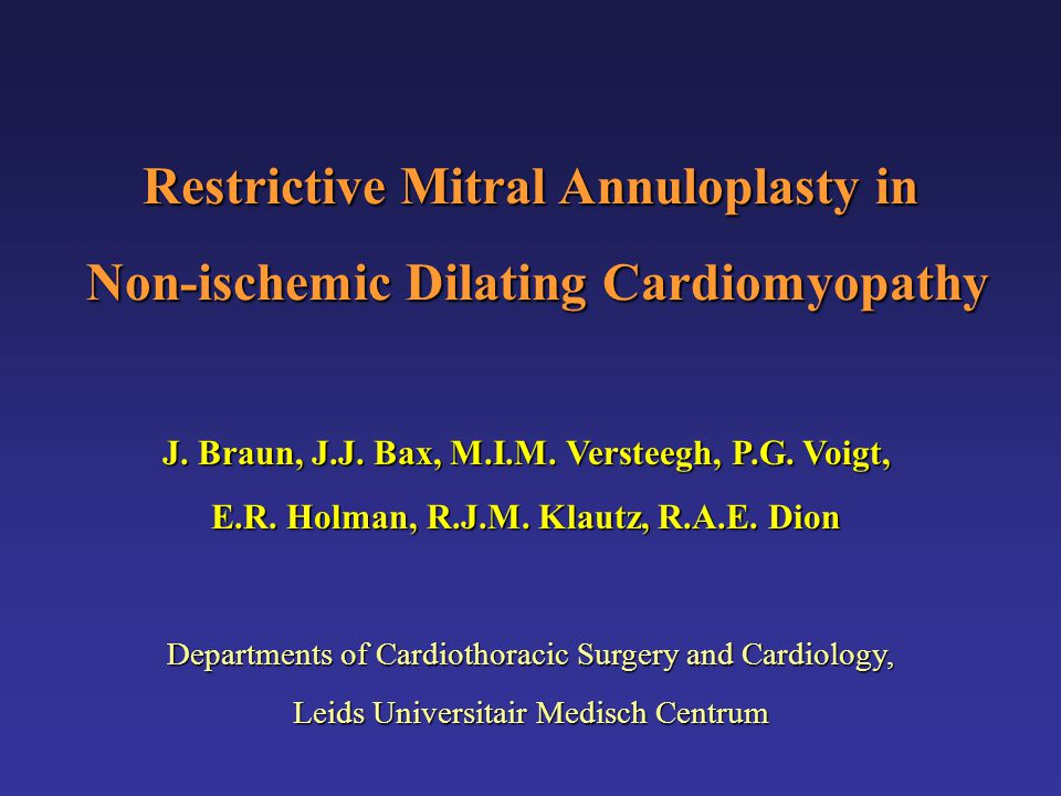 Restrictive Mitral Annuloplasty in Non-ischemic Dilating Cardiomyopathy Non-ischemic Dilating Cardiomyopathy J.
