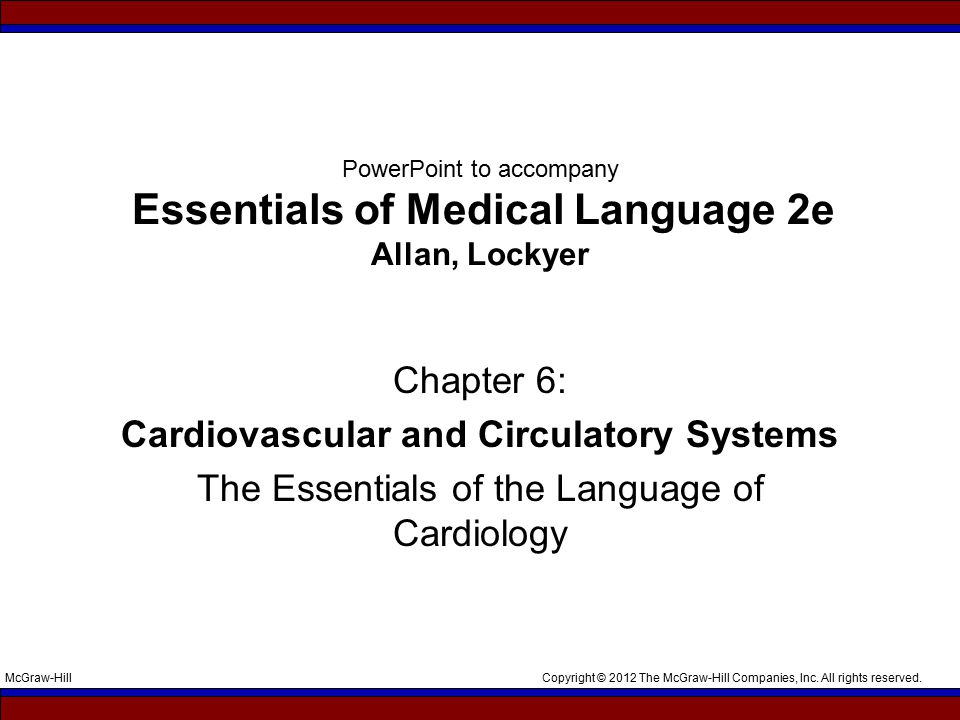 Copyright © 2012 The McGraw-Hill Companies, Inc. All rights reserved.McGraw-Hill PowerPoint to accompany Essentials of Medical Language 2e Allan, Lock