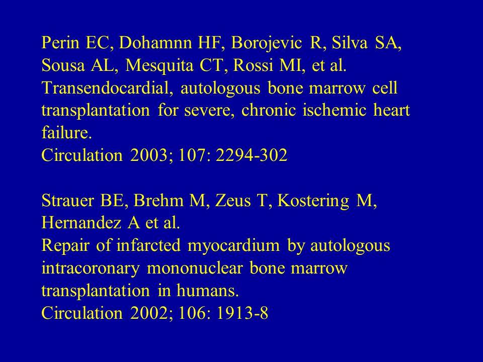 Perin EC, Dohamnn HF, Borojevic R, Silva SA, Sousa AL, Mesquita CT, Rossi MI, et al.