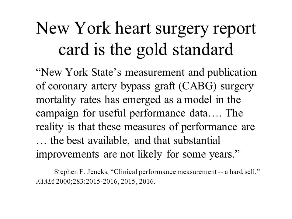 """New York heart surgery report card is the gold standard """"New York State's measurement and publication of coronary artery bypass graft (CABG) surgery m"""