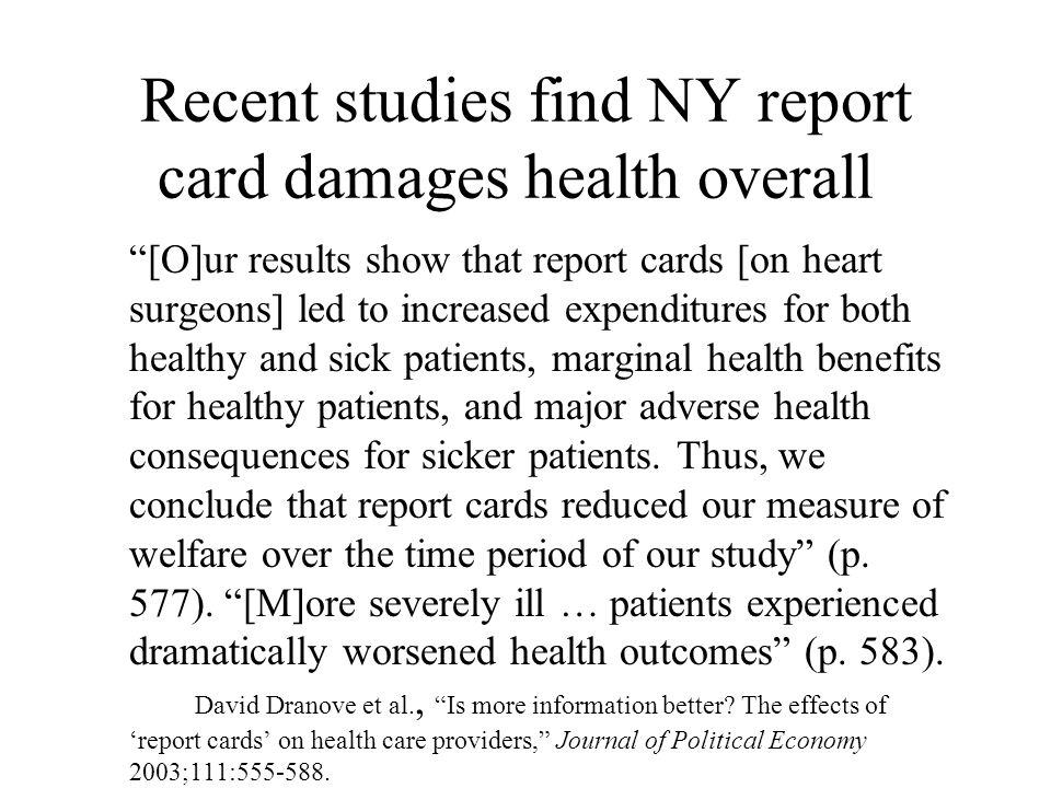 Reason: NY report card induces surgeons to reject sicker patients [M]andatory reporting mechanisms inevitably give providers the incentive to decline to treat more difficult and complicated patients (p.
